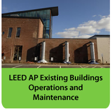 LEED AP Existing Buildings Operations and Maintenance
